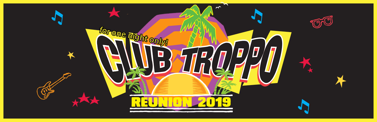 Club Troppo Reunion 2019