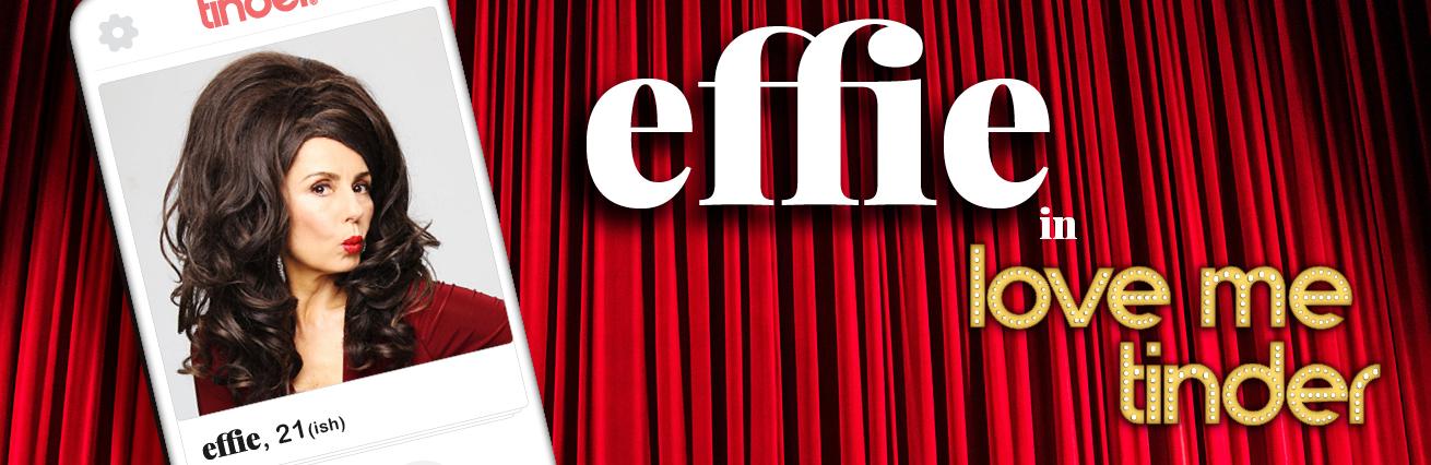 Effie - Love Me Tinder